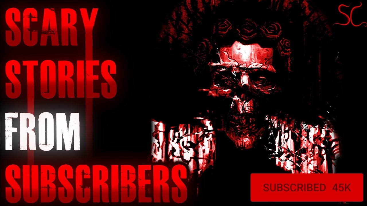 6 TRUE Scary Stories Submitted By Subscribers | #TrueScaryStories