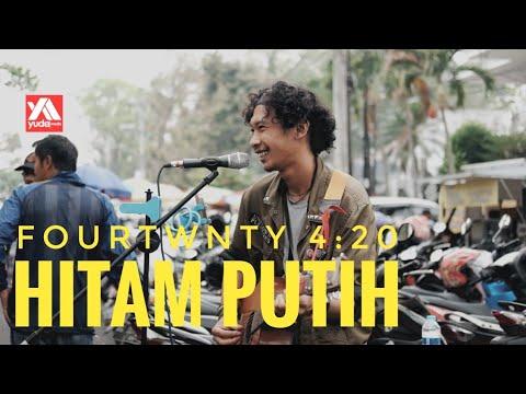 HITAM PUTIH 420 FOURTWNTY - Eka Lesmana Pengamen Malang
