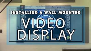 10' x 6' Indoor Video Display Wall Mount Installation