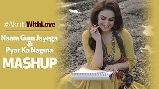 Video Naam Gum Jayega x Pyar Ka Nagma Mashup | Tribute to Lata Mangeshkar | #AkritiWithLove | Akriti Kakar download MP3, 3GP, MP4, WEBM, AVI, FLV Oktober 2018