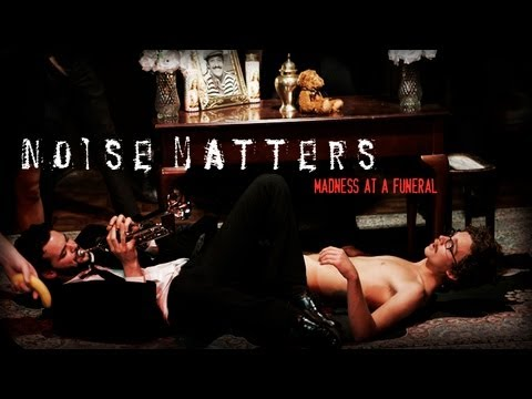 Noise Matters: Madness At A Funeral (Deleted Scene)