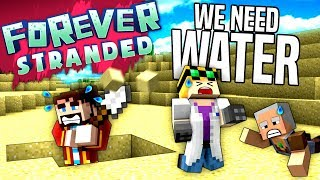 Minecraft - WE NEED WATER! - Forever Stranded #4