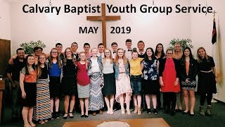 Calvary Baptist Youth Group Service - May 2019
