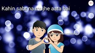 Bewajah Nahi Milna Tera Mera (Officel Video) Lyrics Whatsapp Status
