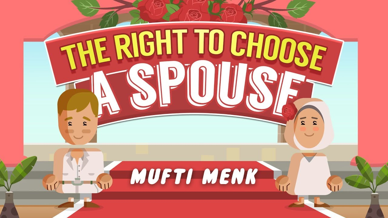 The Right To Choose A Spouse | Sh. Mufti Menk