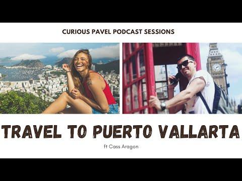 PODCAST 020 Travel to Puerto Vallarta Mexico ft @Cass Aragón