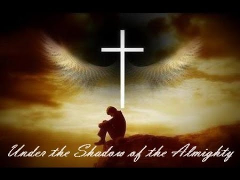 Psalm 91 - Under the Shadow of the Almighty! - YouTube