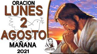 Oración de la Mañana de Hoy LUNES 2 de AGOSTO del 2021