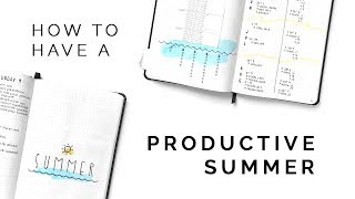 How to Have a Productive Summer | ad