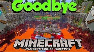 Goodbye Minecraft Playstation 4 Edition 😢