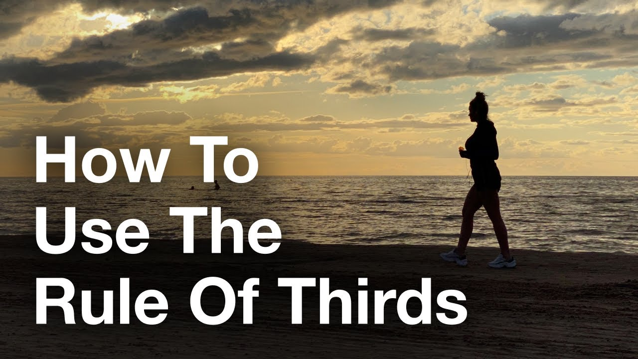 How To Improve Your Photos With The Rule Of Thirds