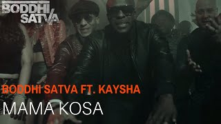 Boddhi Satva ft. Kaysha - Mama Kosa (Official Video)