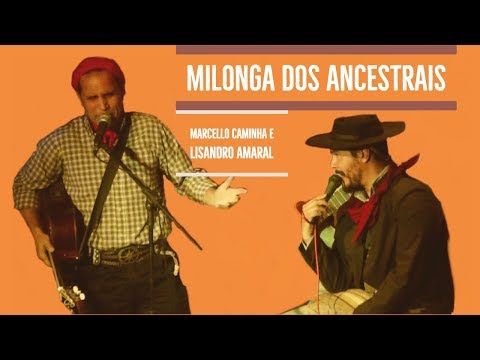 Milonga dos Ancestrais - Marcello Caminha e Lisandro Amaral ao vivo