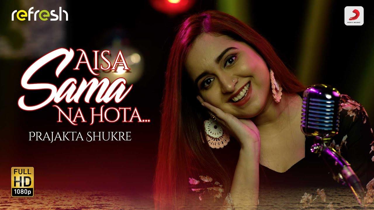 Aisa Sama Na Hota – Prajakta Shukre | Sony Music Refresh🎶 | Ajay Singha