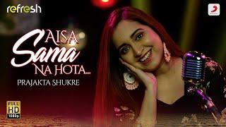 Aisa Sama Na Hota (Refresh Version) Prajakta Shukre Mp3 Song Download