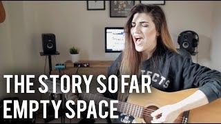 The Story so Far - Empty Space Cover   Christina Rotondo