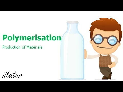√ Polymerisation | Production of Materials | iitutor