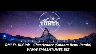 OMI Ft. Kid Ink - Cheerleader (Salaam Remi Remix) WWW.SMASHTUNES.BIZ