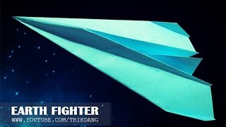 How to make a paper airplane - Paper Plane that Flies FAST & FAR  | Earth Fighter