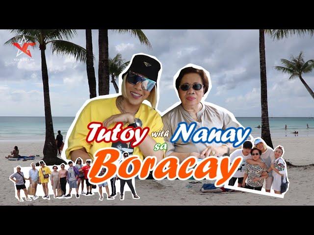 Tutoy with Nanay sa Bora!! (Part 1)