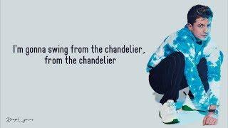 Charlie Puth - Chandelier (Lyrics) 🎵