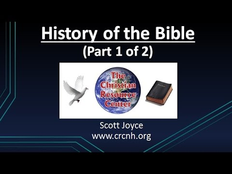 History of the Bible Part 1 of 2