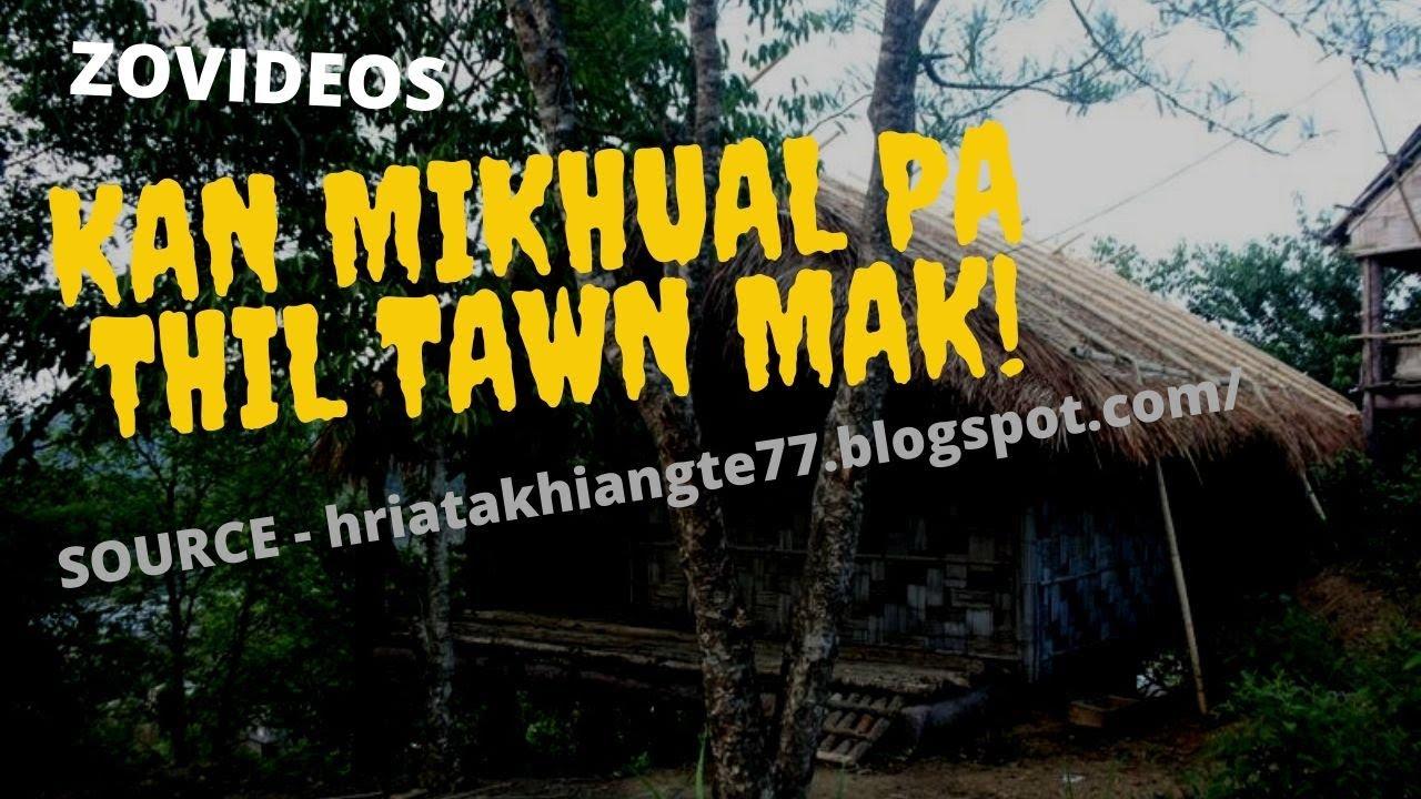Download KAN MIKHUAL PA THIL TAWN MAK