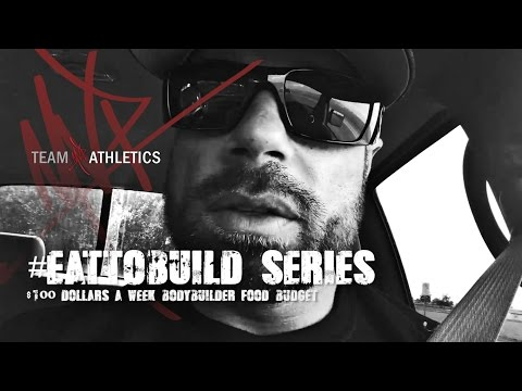 #EATTOBUILD SERIES: $100 A WEEK BODYBUILDER FOOD BUDGET