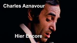 Charles Aznavour - Hier Encore (Yesterday when I was Young - French Version) [Restored]