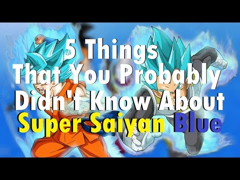 5 Things That You Probably Didn't Know About Super Saiyan Blue