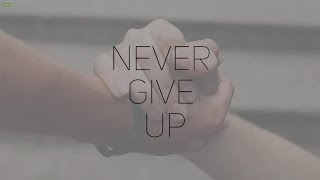 NEVER GIVE UP/ НИКОГДА НЕ СДАВАЙСЯ (пробная короткометражка)