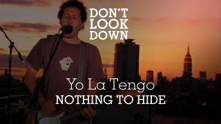 Yo La Tengo - Nothing To Hide - Don't Look Down