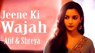 jeene ki wajah raazi atif aslam shreya ghoshal alia bhatt latest 2018 songbass boost