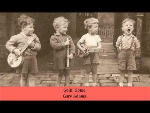 Goin' Home   Gary Adams