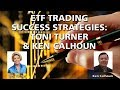 ETF Trading: Toni Turner & Ken Calhoun