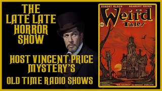 🔴 HOST VINCENT PRICE WEIRD MYSTERIES OLD TIME RADIO SHOWS