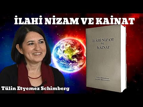 İlahi Nizam Ve Kainat -Ezberleri Bozan Kitap / Tülin Etyemez Schimberg / 4. Video
