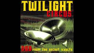 Twilight Circus - Bassie Dub I (from1986!)