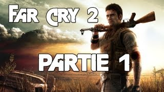 Walkthrough FR - Far Cry 2 PC - 01 (Walkthrough abandonné)