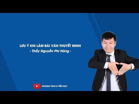 Lưu ý khi làm bài văn thuyết minh - Ngữ văn 9 - Thầy Nguyễn Phi Hùng - HOCMAI