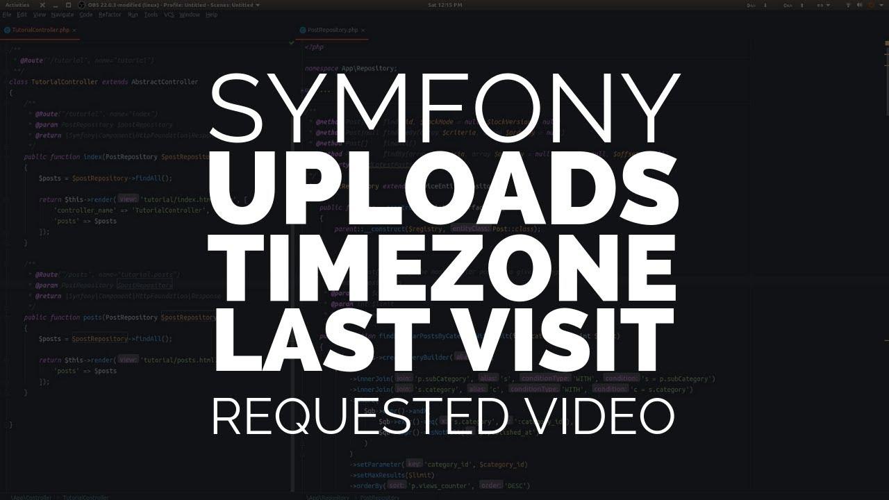 Upload Images/Timezone Info/User Last Visit in Symfony 4