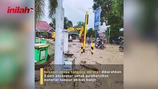 Kementerian PUPR Kerahkan Alat Berat dan Peralatan Air Bersih Bantu Penanganan Darurat Banjir Bandan - inilah.com
