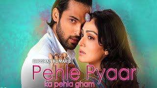 Pehle Pyaar Ka Pehla Gham New Song Jubin Nautiyal & Tulsi Kumar