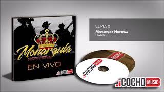 MONARQUÍA NORTEÑA - EL PESO (EN VIVO) 2017 COCHO Music