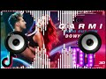 Garmi Song Remix  ✔️ Badshah, Neha K  💘 Tiktok Viral Dj Remix Songs
