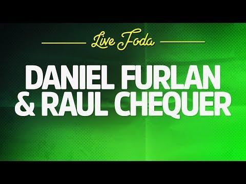 LIVE #9 - DANIEL FURLAN & RAUL CHEQUER (TV QUASE)
