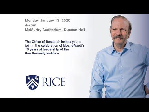 Celebration of Moshe Vardi's 19 Years of Ken Kennedy Institute Leadership