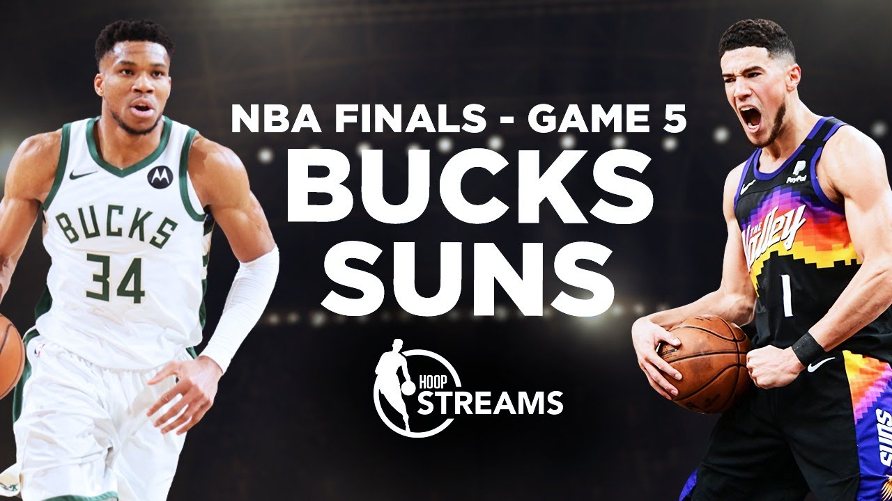 NBA Finals 2021: How to watch, stream Bucks vs. Suns Game 5 ...