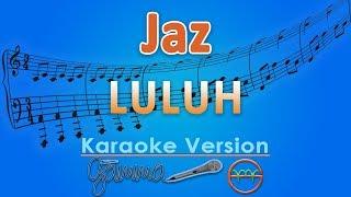 Jaz - Luluh (Karaoke Lirik Tanpa Vokal) by GMusic