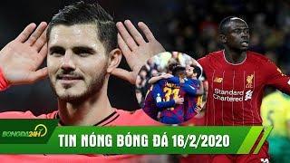 TIN BÓNG ĐÁ 16/2   Liverpool,Barca thắng kịch tính   PSG chia điểm điên rồ với 8 bàn thắng